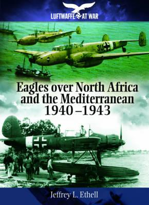 Eagles over North Africa and the Mediterranean ,1940-1943