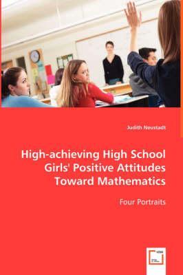High-achieving High School Girls' Positive Attitudes Toward Mathematics