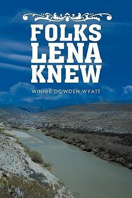 Folks Lena Knew