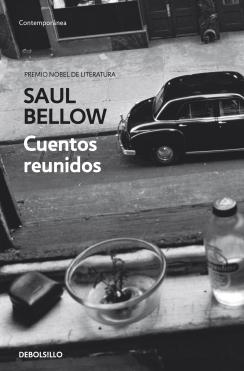 Cuentos reunidos Saul Bellow/ Collected Stories