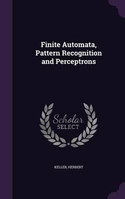Finite Automata, Pattern Recognition and Perceptrons