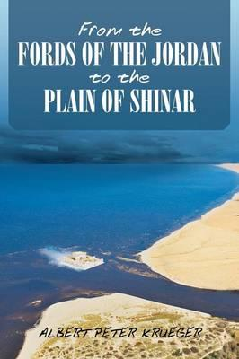 From the Fords of the Jordan to the Plain of Shinar