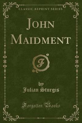 John Maidment (Classic Reprint)