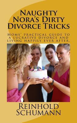 Naughty Nora's Dirty Divorce Tricks
