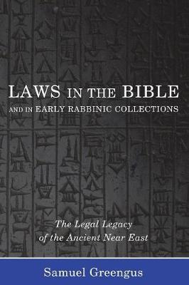 Laws in the Bible and in Early Rabbinic Collections