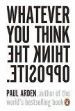Whatever You Think, Think the Opposite