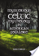 Mysterious Celtic Mythology in American Folklore