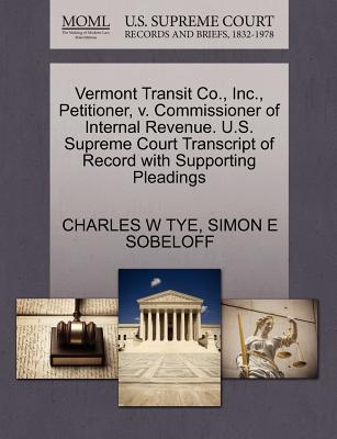Vermont Transit Co., Inc., Petitioner, V. Commissioner of Internal Revenue. U.S. Supreme Court Transcript of Record with Supporting Pleadings