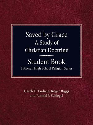 Saved by Grace - A Study of Christian Doctrine, Student Book