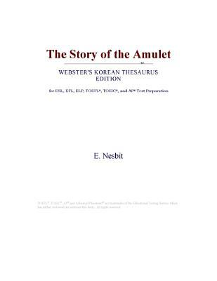 The Story of the Amulet (Webster's Korean Thesaurus Edition)