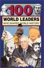 100 World Leaders Who Shaped World History