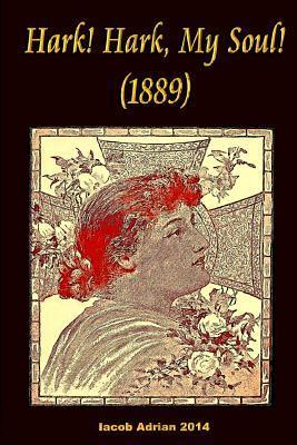 Hark! Hark, My Soul! 1889