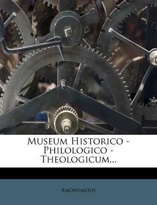 Museum Historico - Philologico - Theologicum.