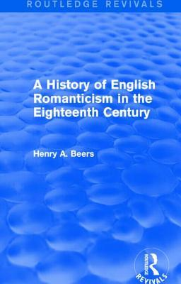 A History of English Romanticism in the Eighteenth Century (Routledge Revivals)