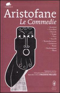 Le Commedie. Testo greco a fronte