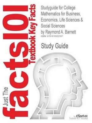 Outlines & Highlights for College Mathematics for Business, Economics, Life Sciences & Social Sciences by Raymond A. Barnett