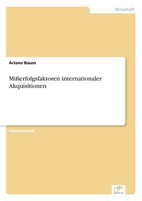 Mißerfolgsfaktoren internationaler Akquisitionen