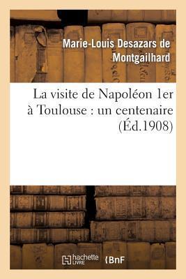 La Visite de Napoleon Premier a Toulouse