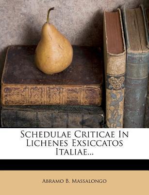 Schedulae Criticae in Lichenes Exsiccatos Italiae...