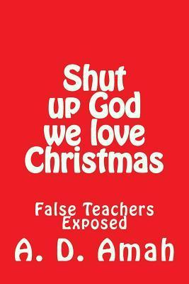 Shut Up God, We Love Christmas