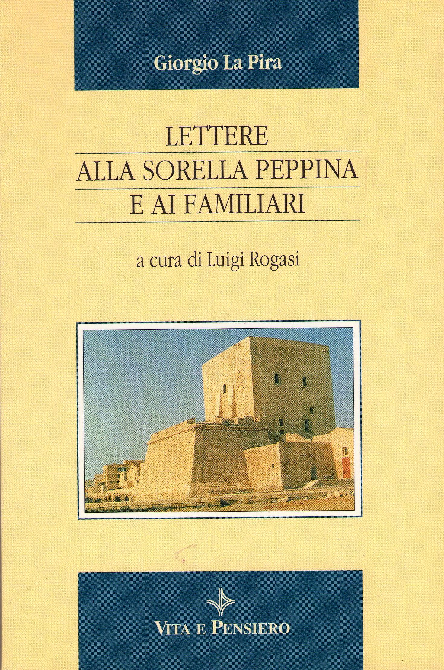 Lettere alla sorella Peppina e ai familiari