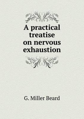 A Practical Treatise on Nervous Exhaustion