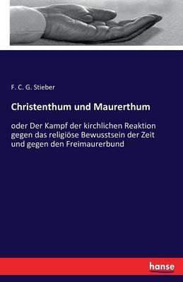 Christenthum und Maurerthum