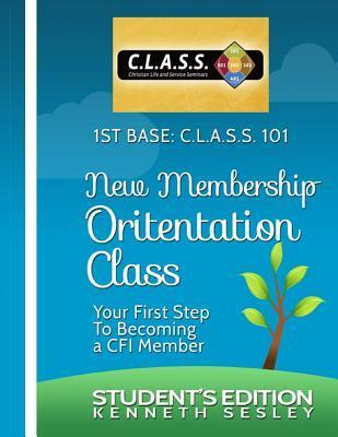 1st Base C.l.a.s.s. 101 New Membership Orientation Class