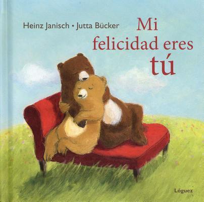Mi felicidad eres tú/ You Are My Happiness