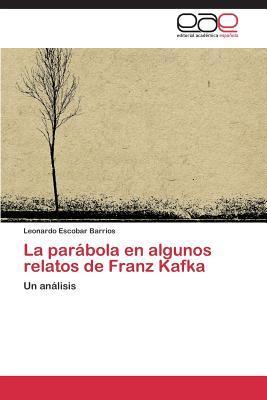 La parábola en algunos relatos de Franz Kafka