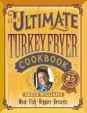 The Ultimate Turkey Fryer Cookbook