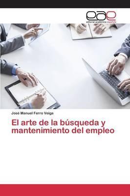 El arte de la búsqueda y mantenimiento del empleo