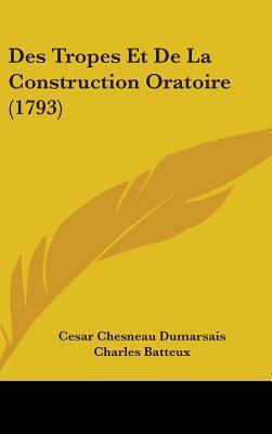 Des Tropes Et De La Construction Oratoire (1793)