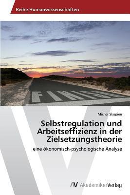 Selbstregulation und Arbeitseffizienz in der Zielsetzungstheorie