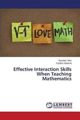 Effective Interaction Skills When Teaching Mathematics