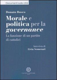 Morale e politica per la governance. La funzione di un partito di cattolici