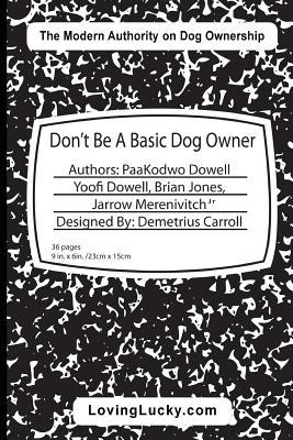 Don't Be a Basic Dog Owner