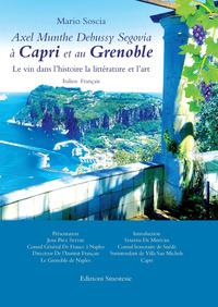 Axel Munthe Debussy Segovia à Capri et au Grenoble. Le vin dans l'histoire la littérature et l'art. Ediz. italiana e francese