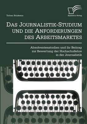 Das Journalistik-Studium und die Anforderungen des Arbeitsmarktes