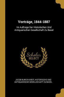 Vorträge, 1844-1887