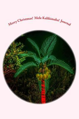 Merry Christmas! Mele Kalikimaka! Journal