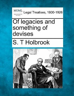 Of Legacies and Something of Devises