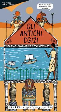 Scopri... gli antichi egizi. Ediz. a colori