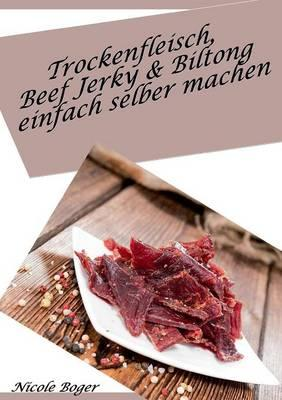 Trockenfleisch, Beef Jerky & Biltong einfach selber machen
