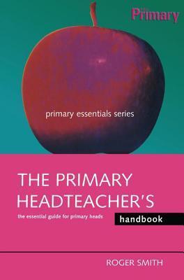 The Primary Headteacher's Handbook