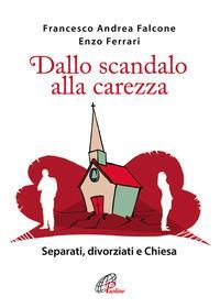 Dallo scandalo alla carezza. Separati, divorziati e Chiesa