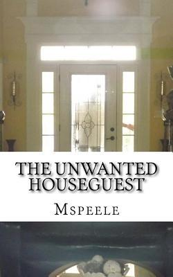 The Unwanted Houseguest