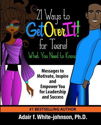 21 Ways to Get Over It for Teens! What You Need to Know!