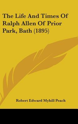 The Life and Times of Ralph Allen of Prior Park, Bath (1895)