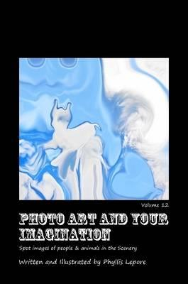 Photo Art and Your Imagination volume 12
